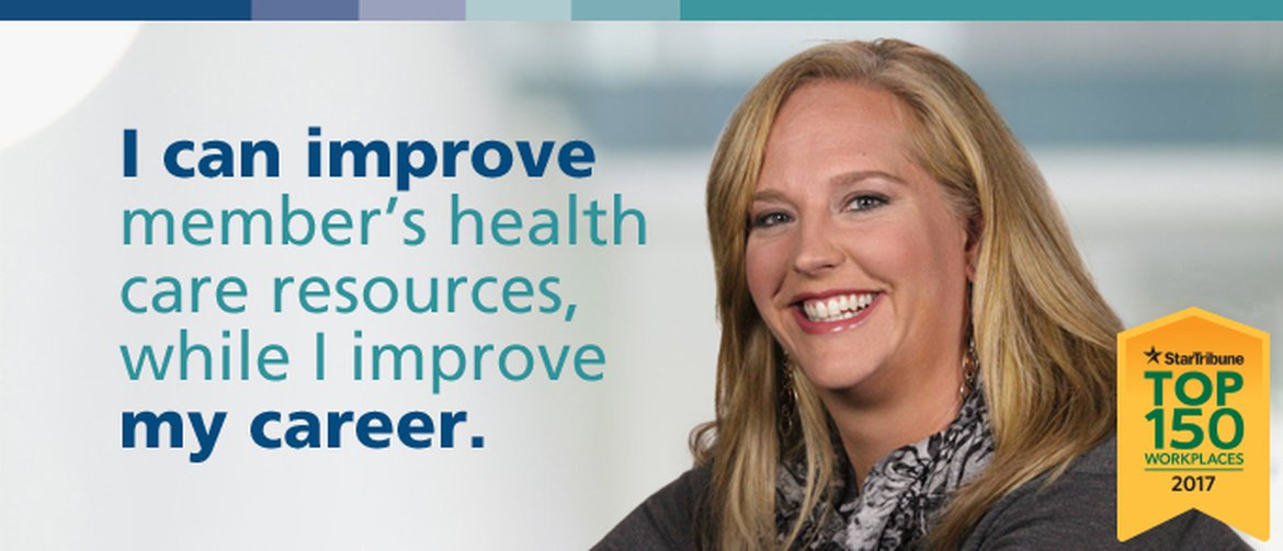 "Employee quote: ""I can improve member's health care resources while I improve my career."""